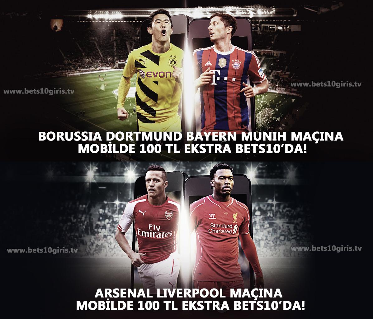 Borussia Dortmund – Bayern Munih,  Arsenal-Liverpool maçına Bets10 da 200 TL Bonus